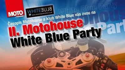 Již tento víkend:  II. Motohouse White Blue Party  - 10.–11. 8. 2012